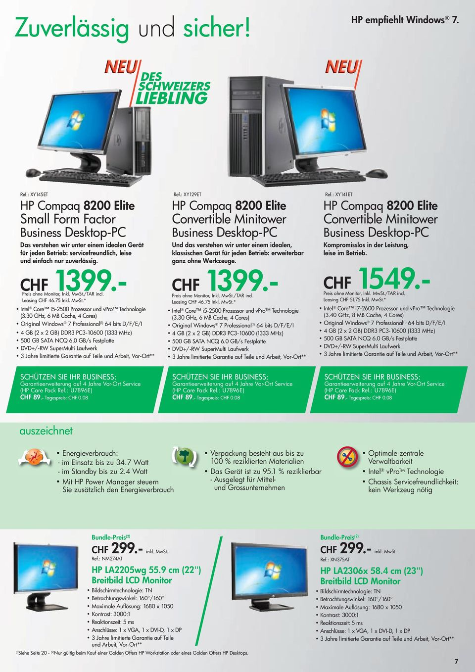 - Preis ohne Monitor, Inkl. MwSt./TAR incl. Leasing CHF 46.75 Inkl. MwSt.* Intel Core i5-2500 Prozessor und vpro Technologie (3.