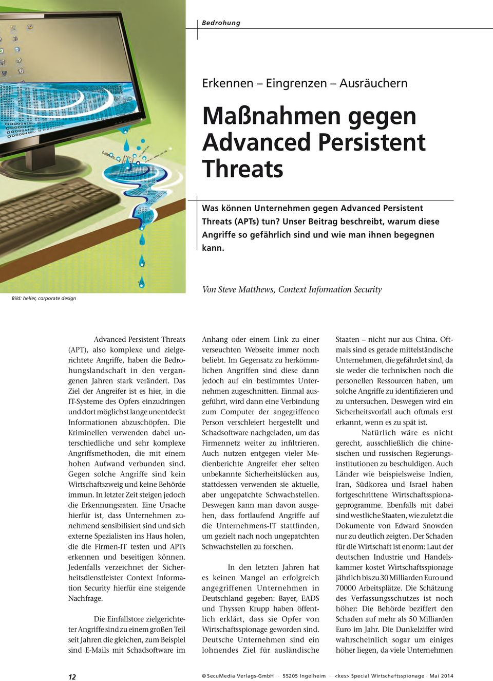 Bild: heller, corporate design Von Steve Matthews, Context Information Security Advanced Persistent Threats (APT), also komplexe und zielgerichtete Angriffe, haben die Bedrohungslandschaft in den