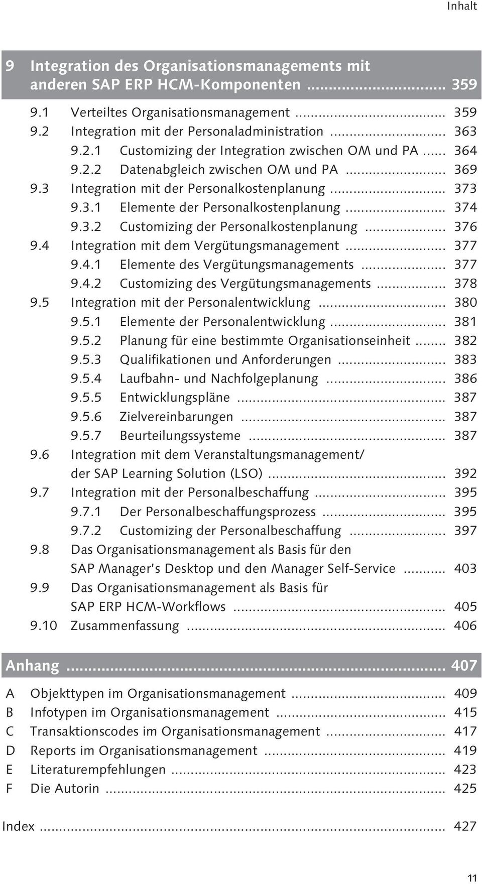 .. 376 9.4 Integration mit dem Vergütungsmanagement... 377 9.4.1 Elemente des Vergütungsmanagements... 377 9.4.2 Customizing des Vergütungsmanagements... 378 9.