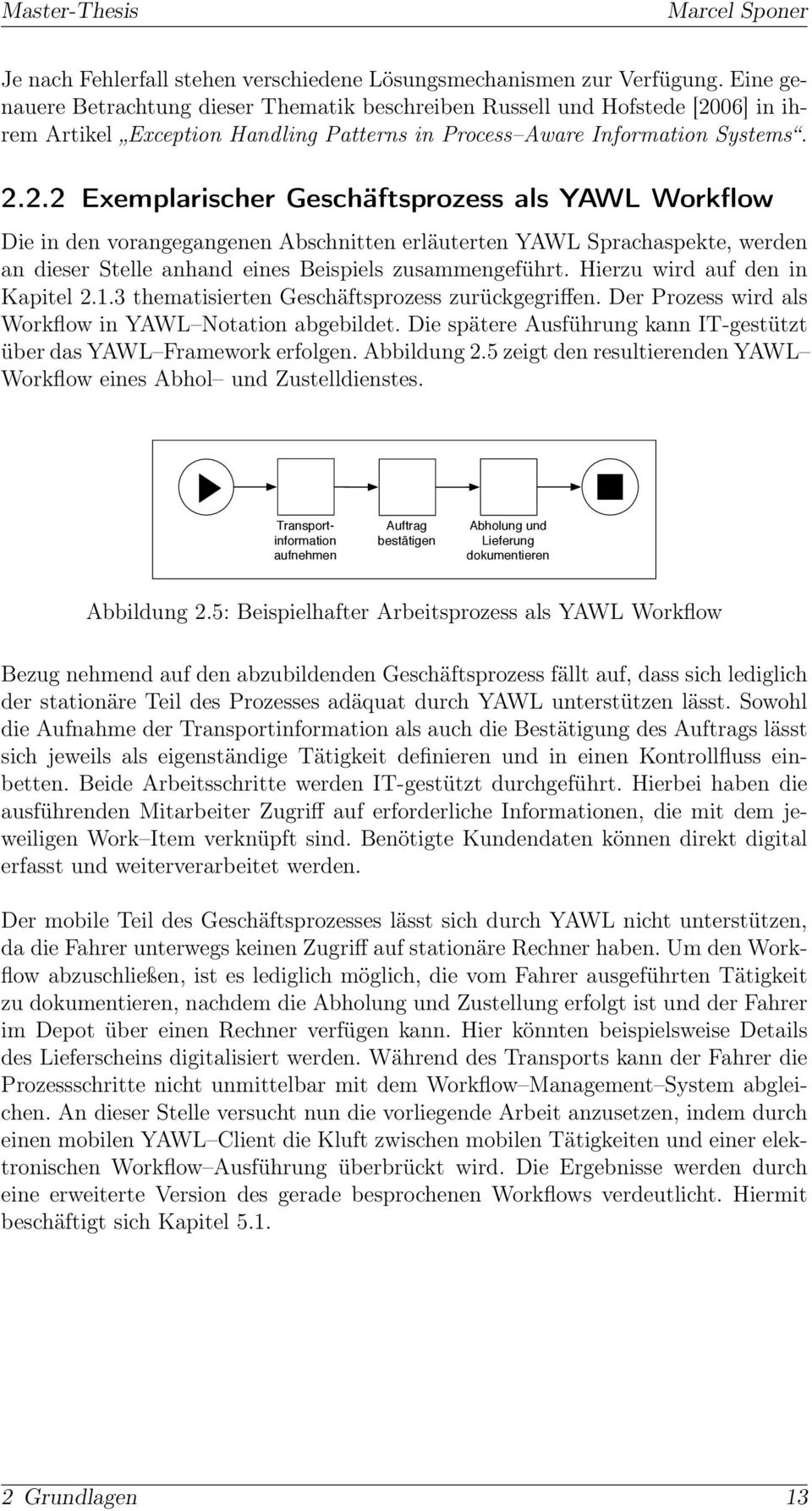 06] in ihrem Artikel Exception Handling Patterns in Process Aware Information Systems. 2.