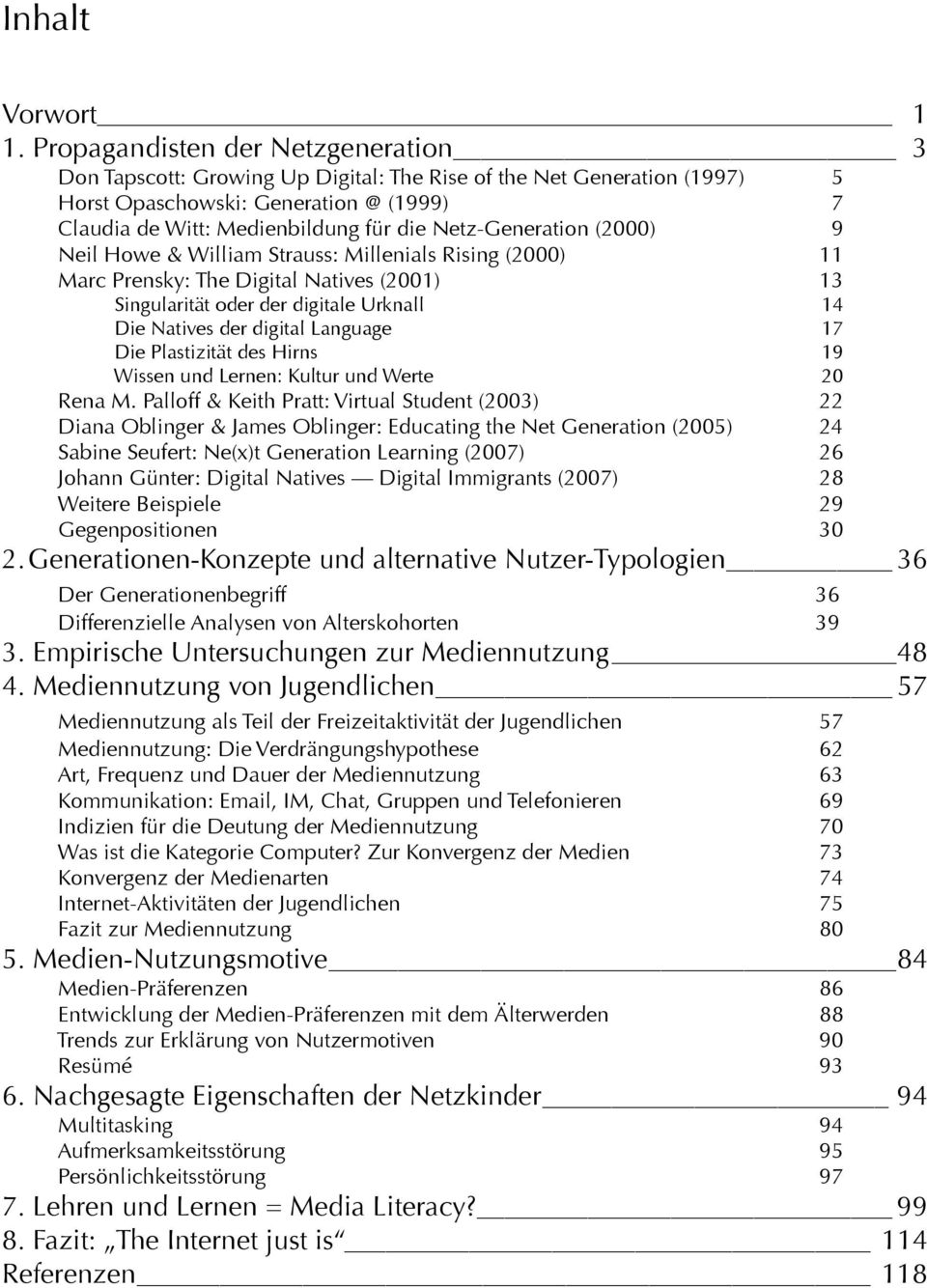 Netz-Generation (2000) 9 Neil Howe & William Strauss: Millenials Rising (2000) 11 Marc Prensky: The Digital Natives (2001) 13 Singularität oder der digitale Urknall 14 Die Natives der digital