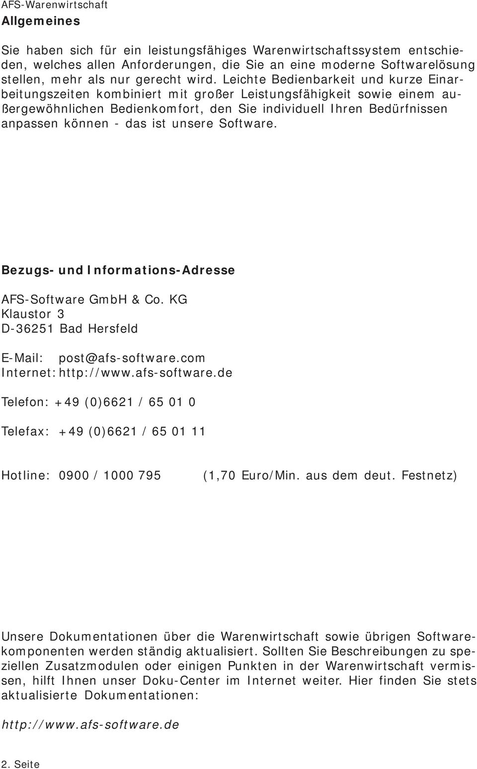 ist unsere Software. Bezugs- und Informations-Adresse AFS-Software GmbH & Co. KG Klaustor 3 D-36251 Bad Hersfeld E-Mail: post@afs-software.