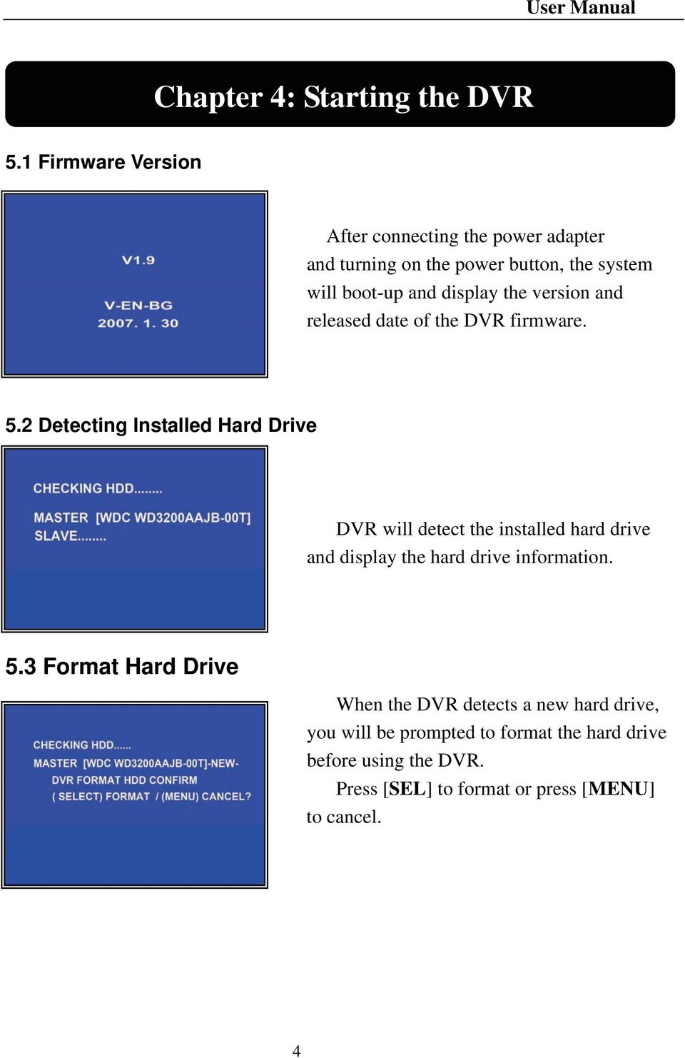 version and released date of the DVR firmware. 5.