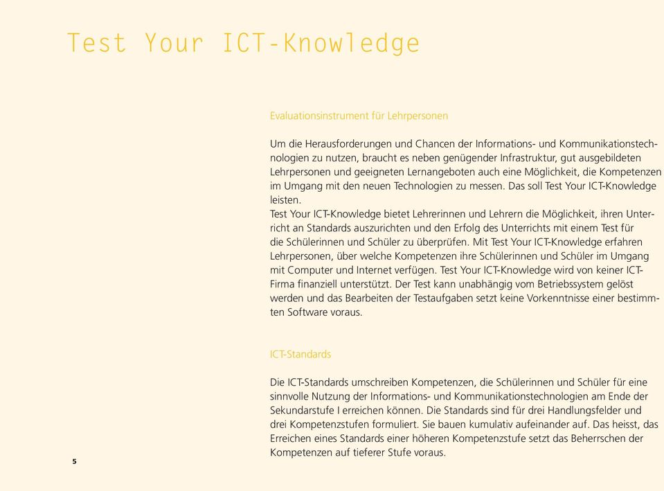 Das soll Test Your ICT-Knowledge leisten.