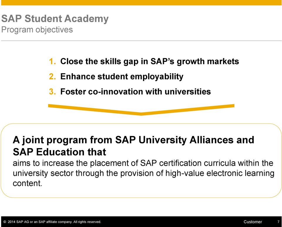 Foster co-innovation with universities A joint program from SAP University Alliances and SAP Education that aims