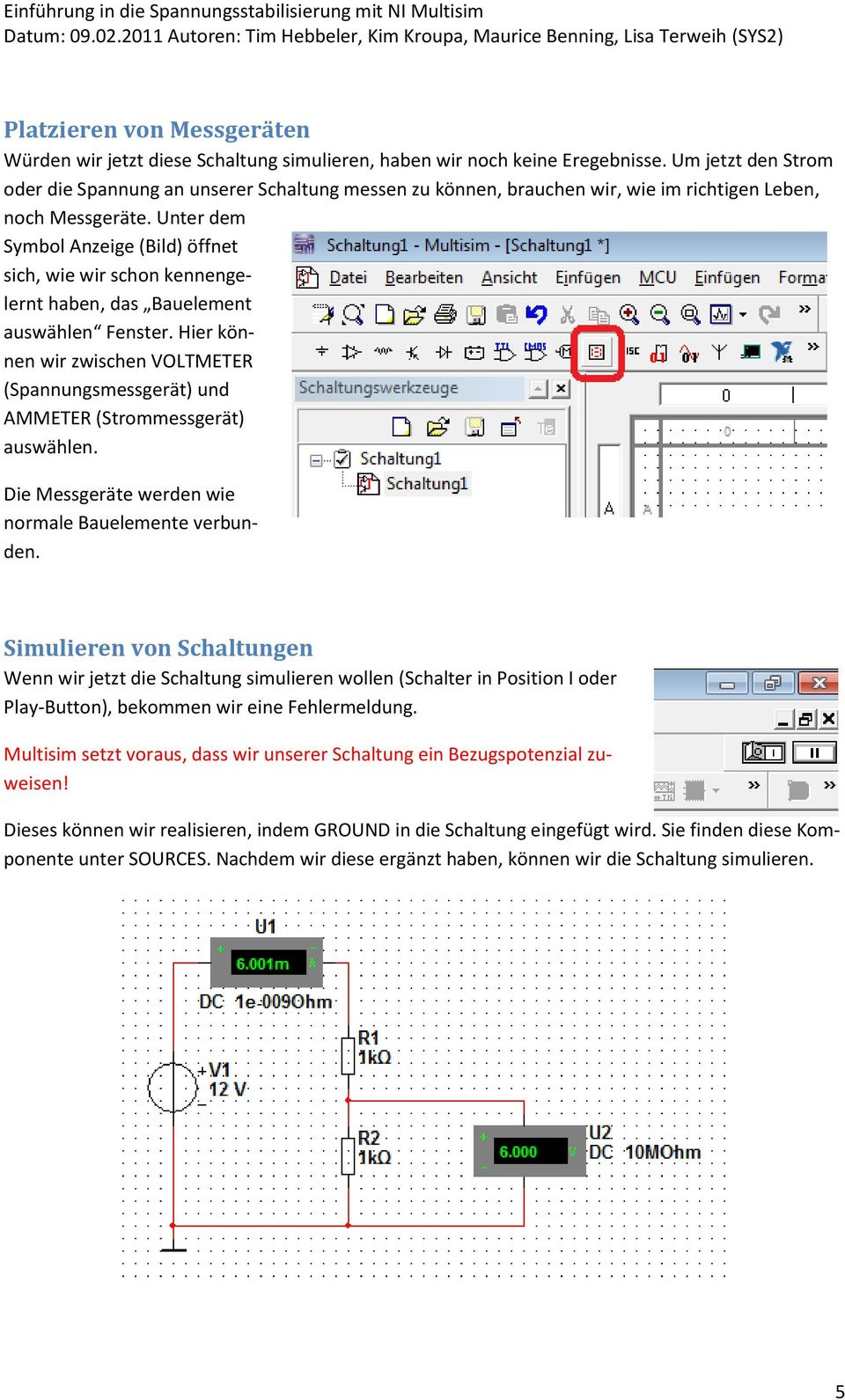 Snap How To Use Voltmeter And Ammeter In Multisim Photos On Pinterest Ac Dc Vu Meter Circuit Using Picaxe08 1n4004 Bc338 78l05 7812 Einfhrung Spannungsstabilisierung Mit Ni Pdf