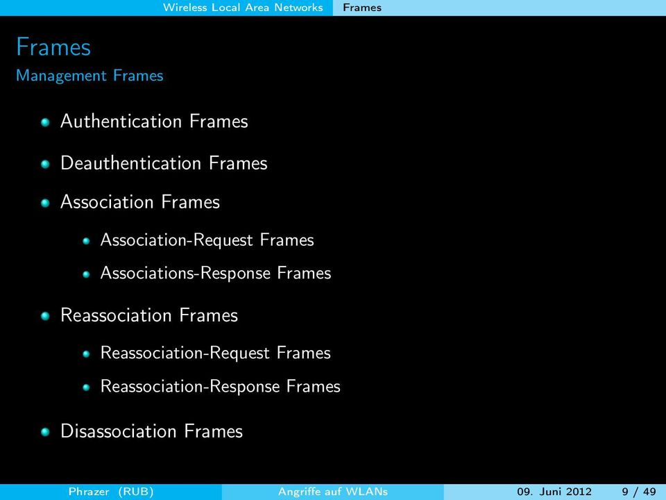 Associations-Response Frames Reassociation Frames Reassociation-Request Frames