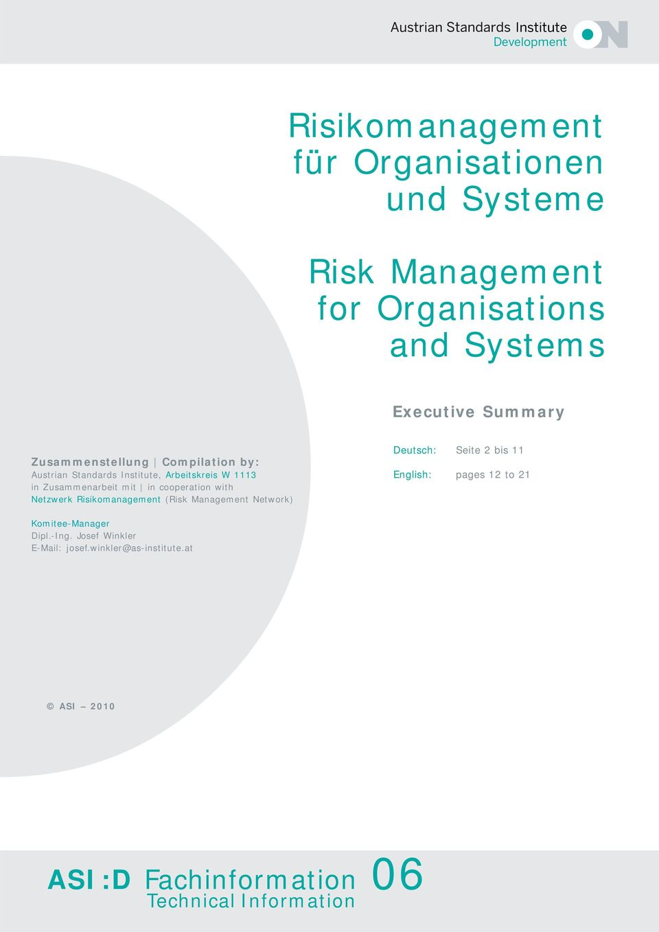 Netzwerk Risikomanagement (Risk Management Network) Deutsch: Seite 2 bis 11 English: pages 12 to 21 Komitee-Manager Dipl.-Ing.
