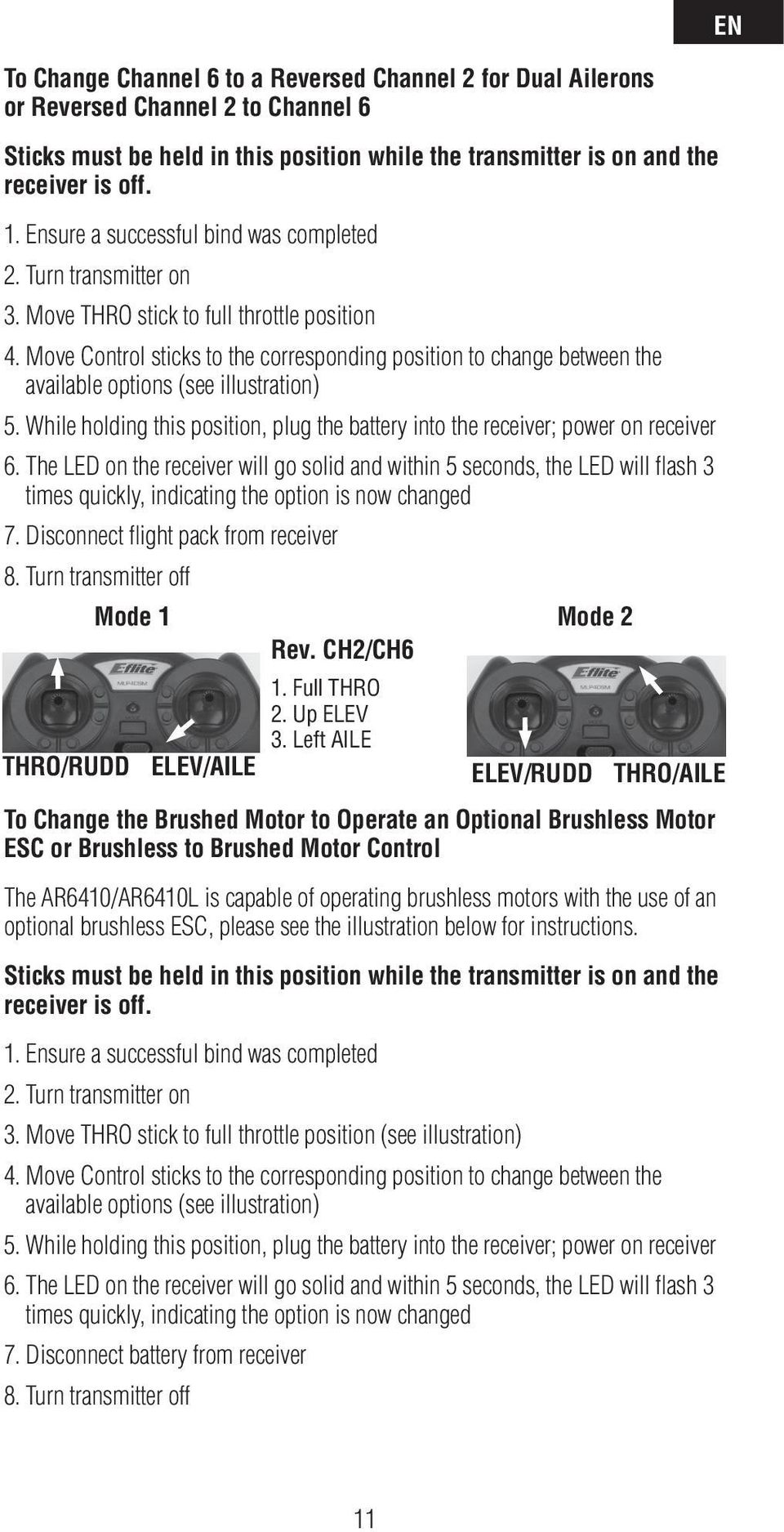 Move Control sticks to the corresponding position to change between the available options (see illustration) 5. While holding this position, plug the battery into the receiver; power on receiver 6.