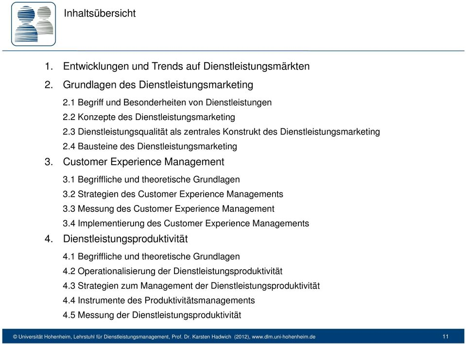 1 Begriffliche und theoretische Grundlagen 3.2 Strategien des Customer Experience Managements 3.3 Messung des Customer Experience Management 3.4 Implementierung des Customer Experience Managements 4.