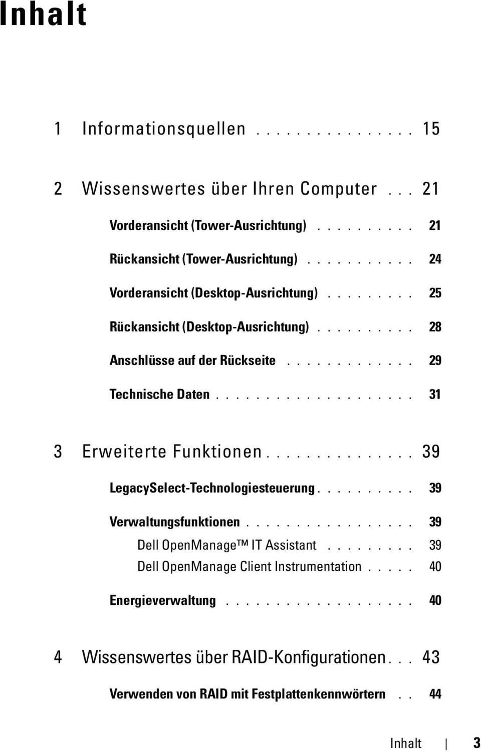 ................... 31 3 Erweiterte Funktionen............... 39 LegacySelect-Technologiesteuerung.......... 39 Verwaltungsfunktionen................. 39 Dell OpenManage IT Assistant.
