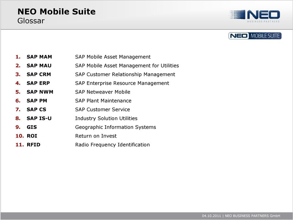 SAP NWM SAP Netweaver Mobile 6. SAP PM SAP Plant Maintenance 7. SAP CS SAP Customer Service 8.