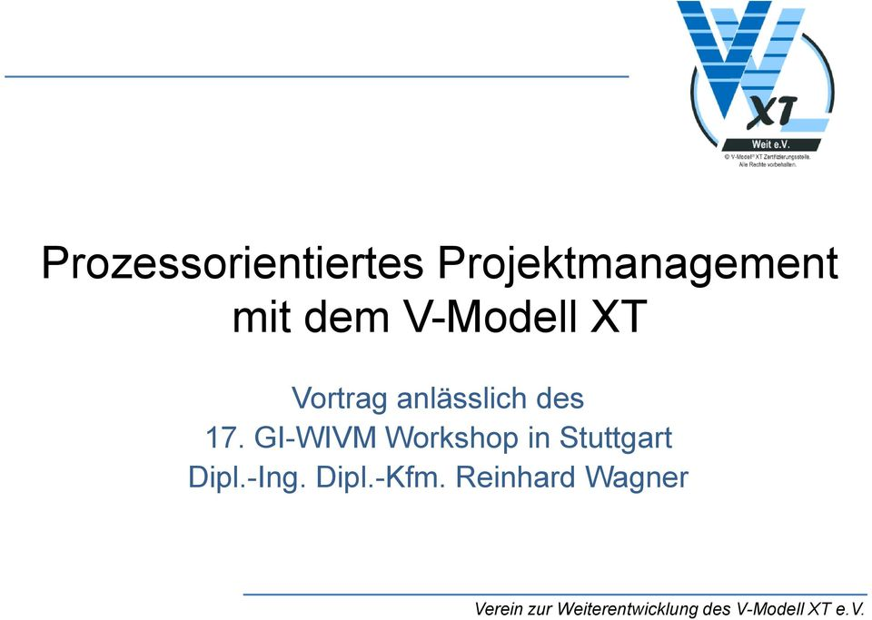 GI-WIVM Workshop in Stuttgart Dipl.-Ing. Dipl.-Kfm.