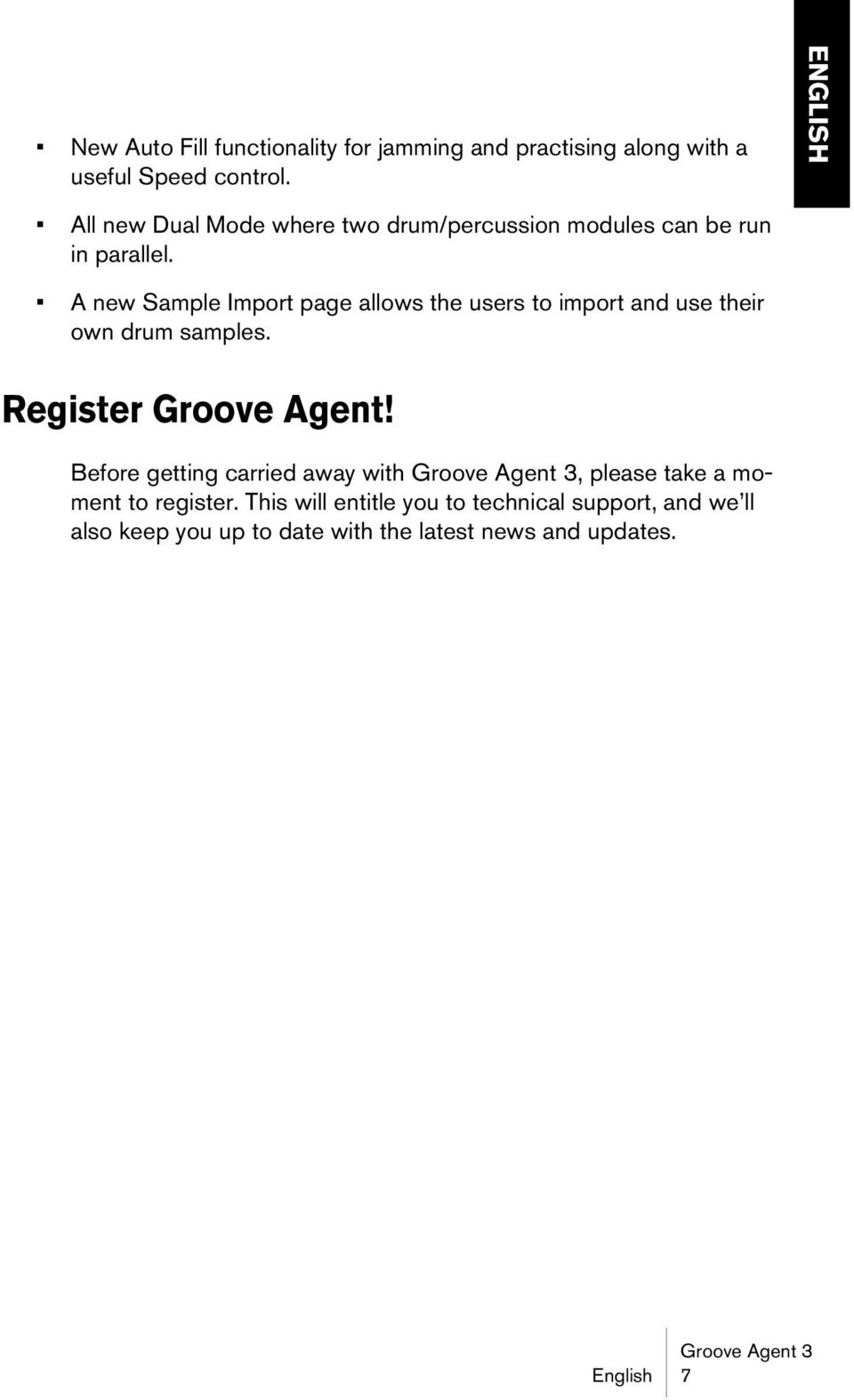 A new Sample Import page allows the users to import and use their own drum samples. Register Groove Agent!