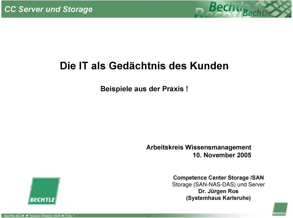 November 2005 Competence Center Storage /SAN Storage (SAN-NAS-DAS)