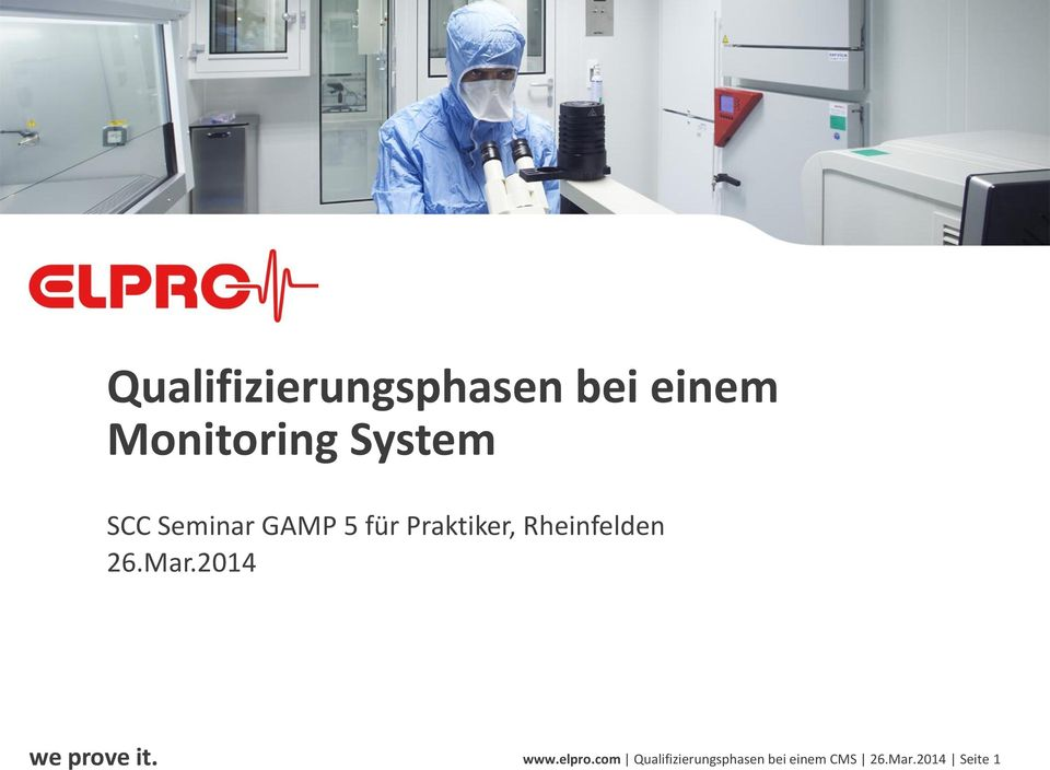 Rheinfelden 26.Mar.2014 we prove it. www.elpro.