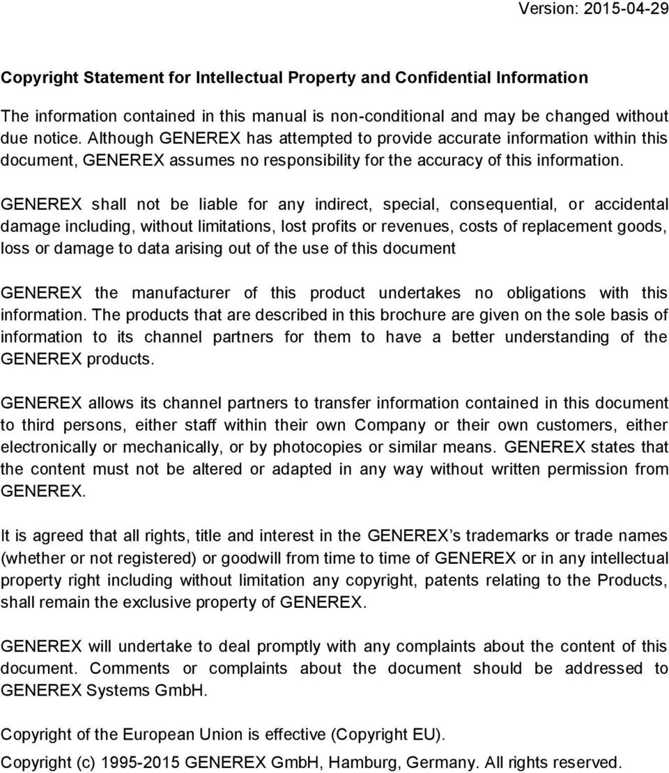 GENEREX shall not be liable for any indirect, special, consequential, or accidental damage including, without limitations, lost profits or revenues, costs of replacement goods, loss or damage to data