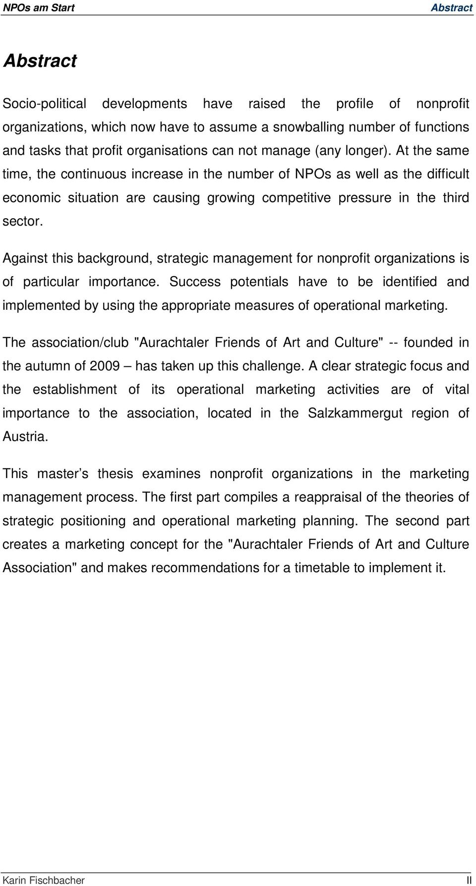 Against this background, strategic management for nonprofit organizations is of particular importance.