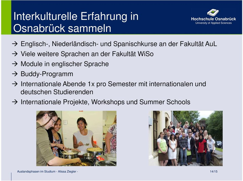Buddy-Programm Internationale Abende 1x pro Semester mit internationalen und deutschen