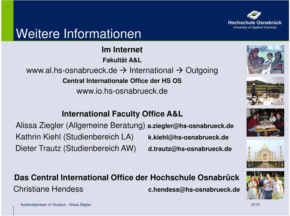de International Faculty Office A&L Alissa Ziegler (Allgemeine Beratung) a.ziegler@hs-osnabrueck.