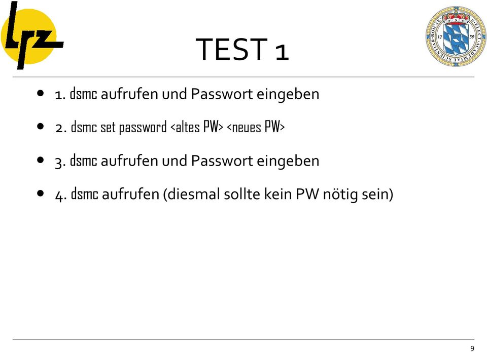 dsmc set password <altes PW> <neues PW> 3.