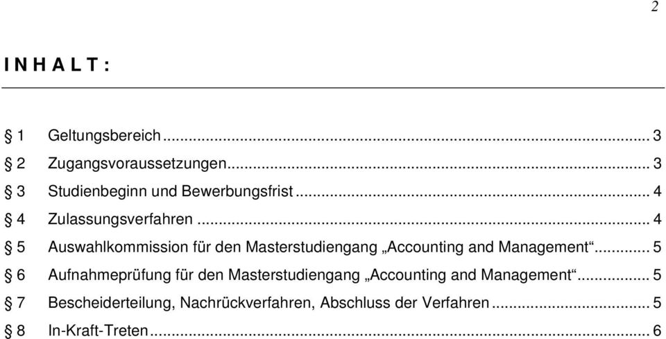 .. 4 5 Auswahlkommission für den Masterstudiengang Accounting and Management.