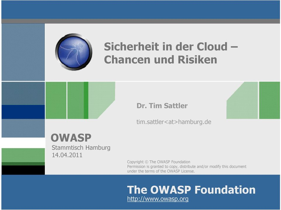 2011 Copyright The OWASP Foundation Permission is granted to copy,