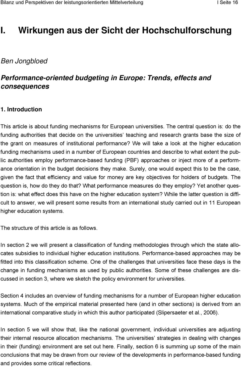 Introduction This article is about funding mechanisms for European universities.