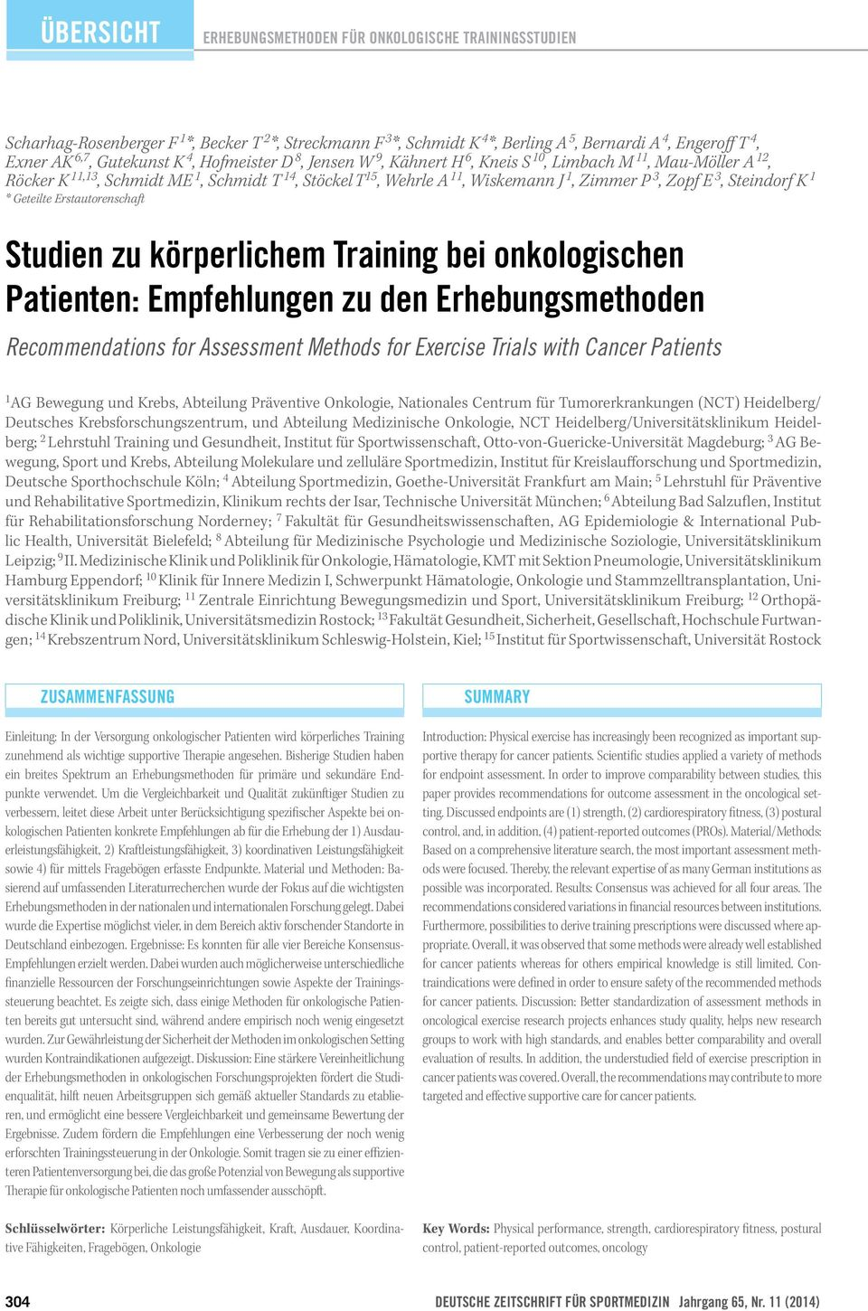 Zopf E 3, Steindorf K 1 * Geteilte Erstautorenschaft Studien zu körperlichem Training bei onkologischen Patienten: Empfehlungen zu den Erhebungsmethoden Recommendations for Assessment Methods for