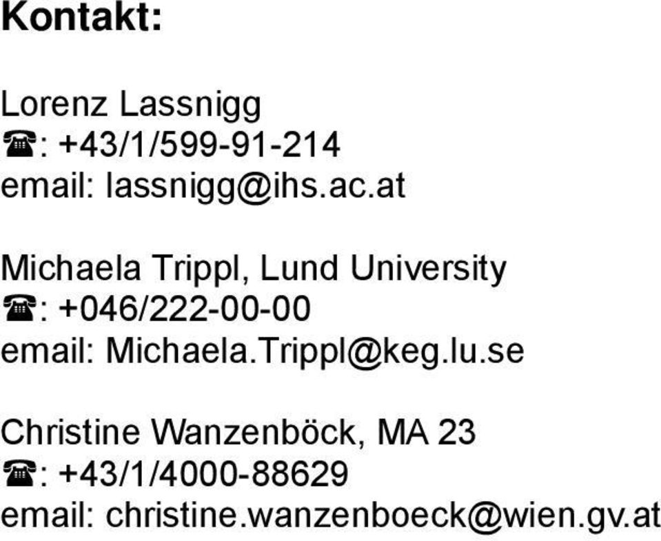 at Michaela Trippl, Lund University : +046/222-00-00 email:
