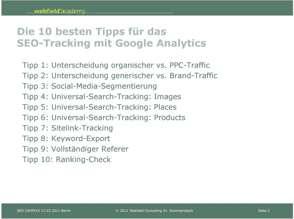 Brand-Traffic Tipp 3: Social-Media-Segmentierung Tipp 4: Universal-Search-Tracking: Images Tipp 5: