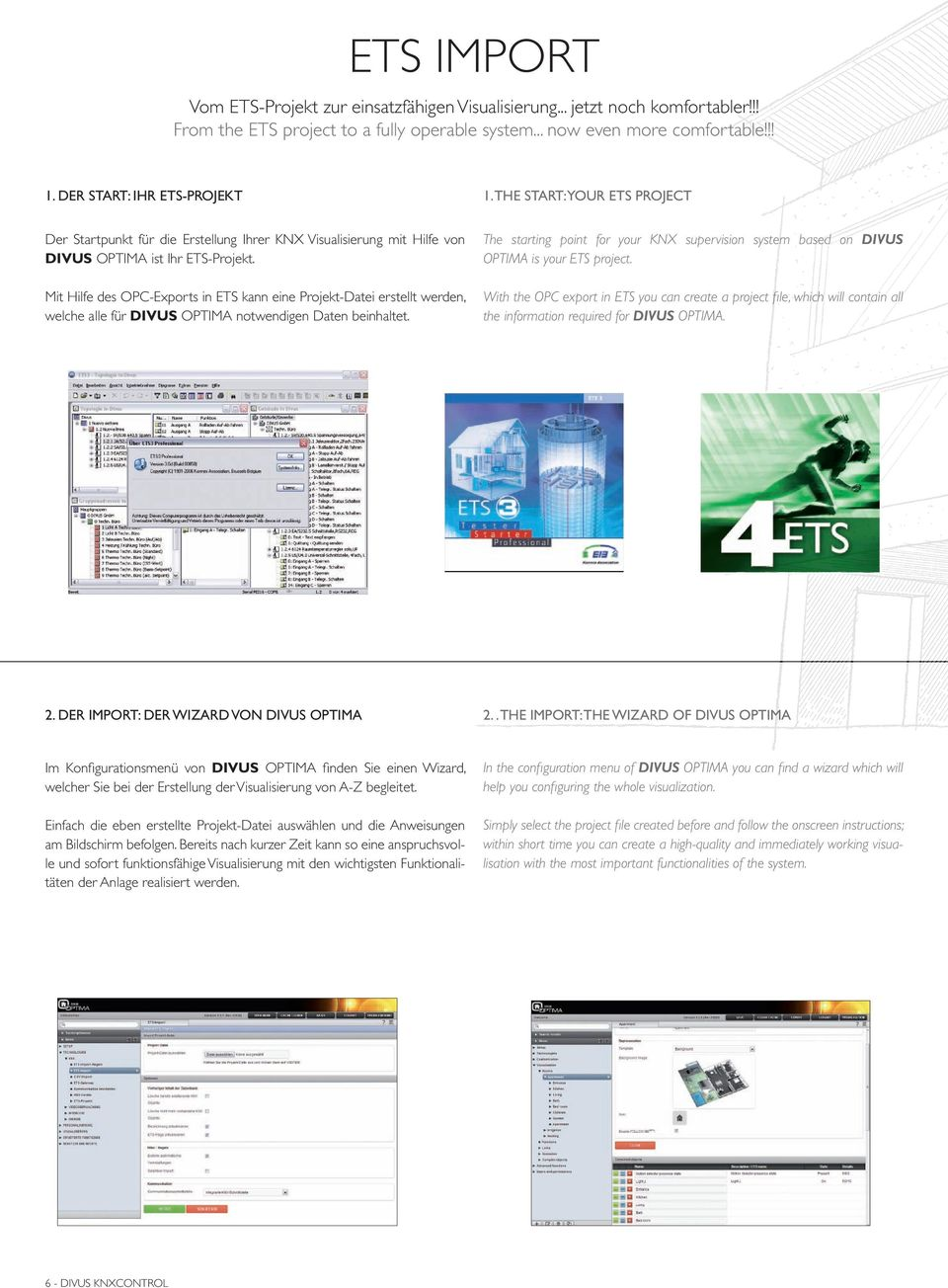 The starting point for your KNX supervision system based on DIVUS OPTIMA is your ETS project.
