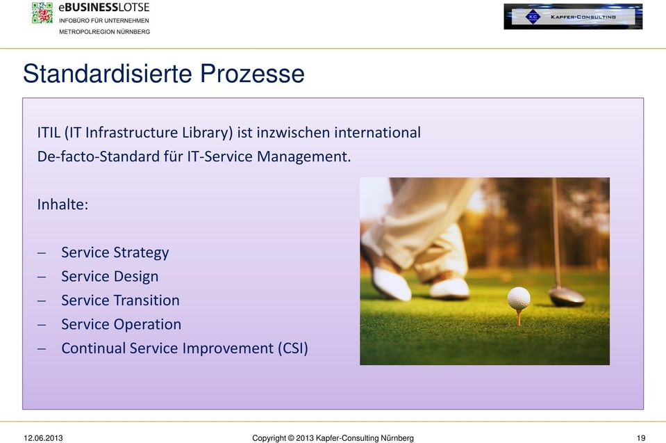 Inhalte: Service Strategy Service Design Service Transition Service