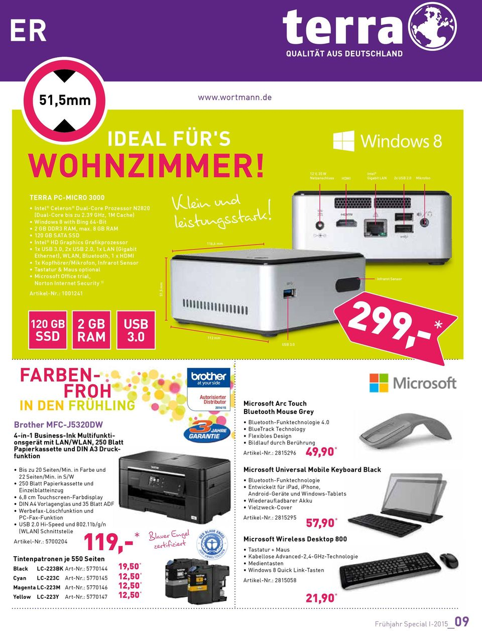 0, 1x LAN (Gigabit Ethernet), WLAN, Bluetooth, 1 x HDMI 1x Kopfhörer/Mikrofon, Infrarot Sensor Tastatur & Maus optional Microsoft Office trial, Norton Internet Security 1) Artikel-Nr.
