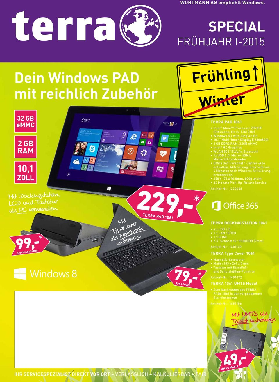 "1"" Multi-Touch Display (1280x800) 2 GB DDR3, 32GB emmc WLAN 802.11b/g/n, Bluetooth 1x 2.0, Micro-HDMI, Micro-SD Cardreader Office 365 Personal 1-Jahres-Abo enthalten."