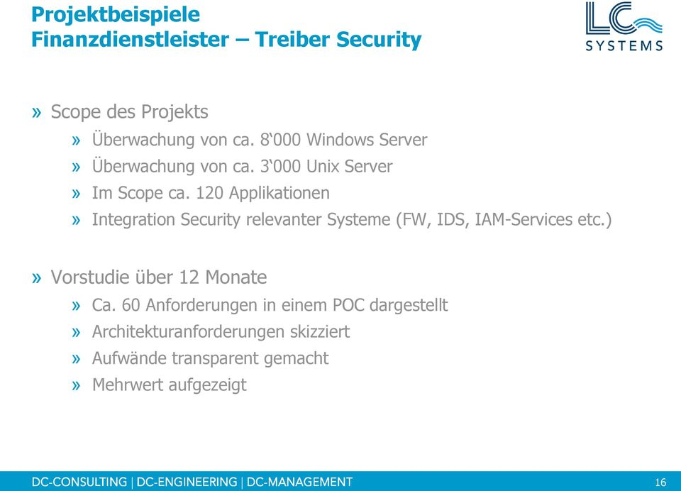 120 Applikationen» Integration Security relevanter Systeme (FW, IDS, IAM-Services etc.