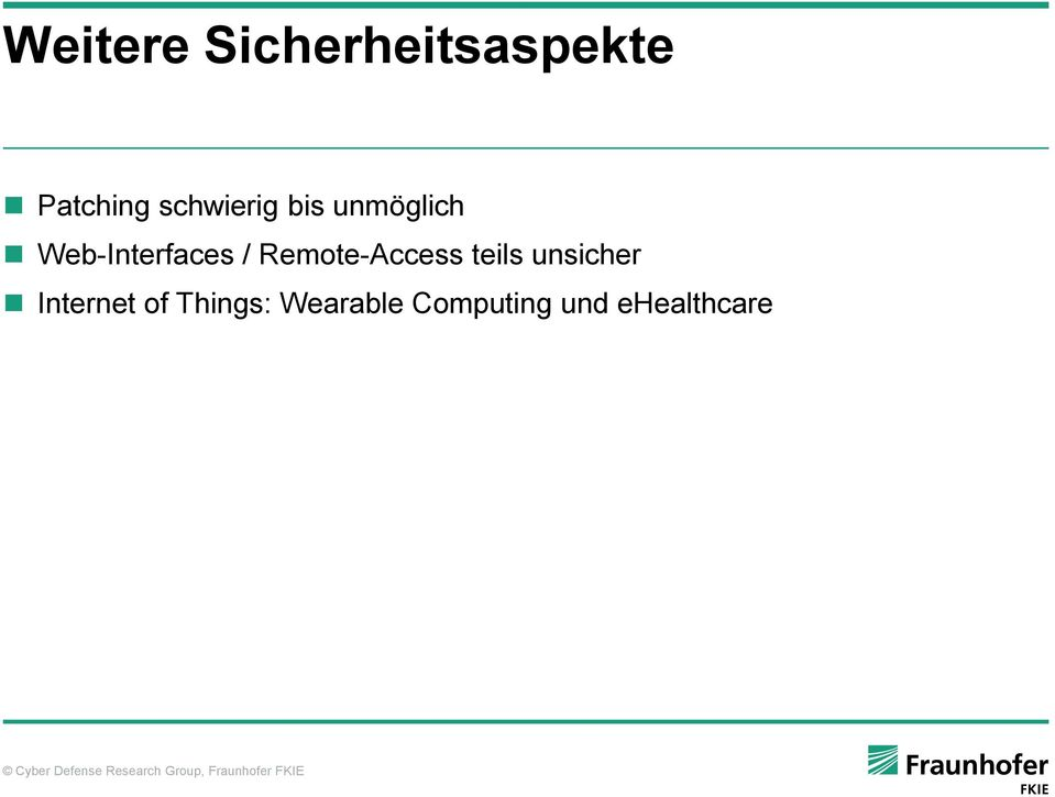 / Remote-Access teils unsicher Internet