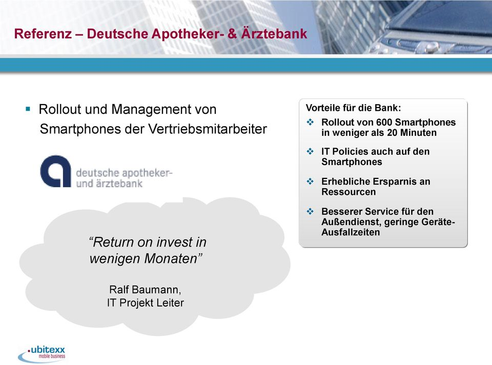 IT Policies auch auf den Smartphones Erhebliche Ersparnis an Ressourcen Return on invest in