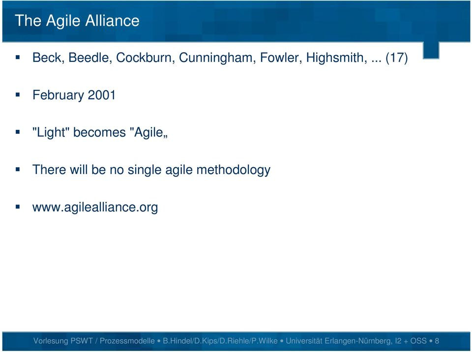 ".. (17) February 2001 ""Light"" becomes ""Agile There will be no single"