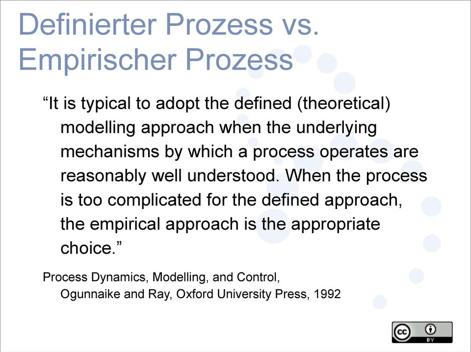 underlying mechanisms by which a process operates are reasonably well understood.