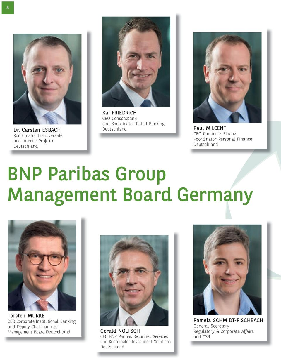 Torsten MURKE CEO Corporate Institutional Banking und Deputy Chairman des Management Board Deutschland Gerald NOLTSCH CEO BNP Paribas