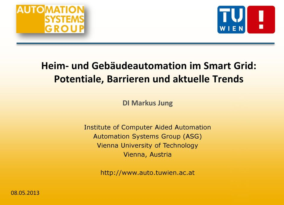 Automation Automation Systems Group (ASG) Vienna University of