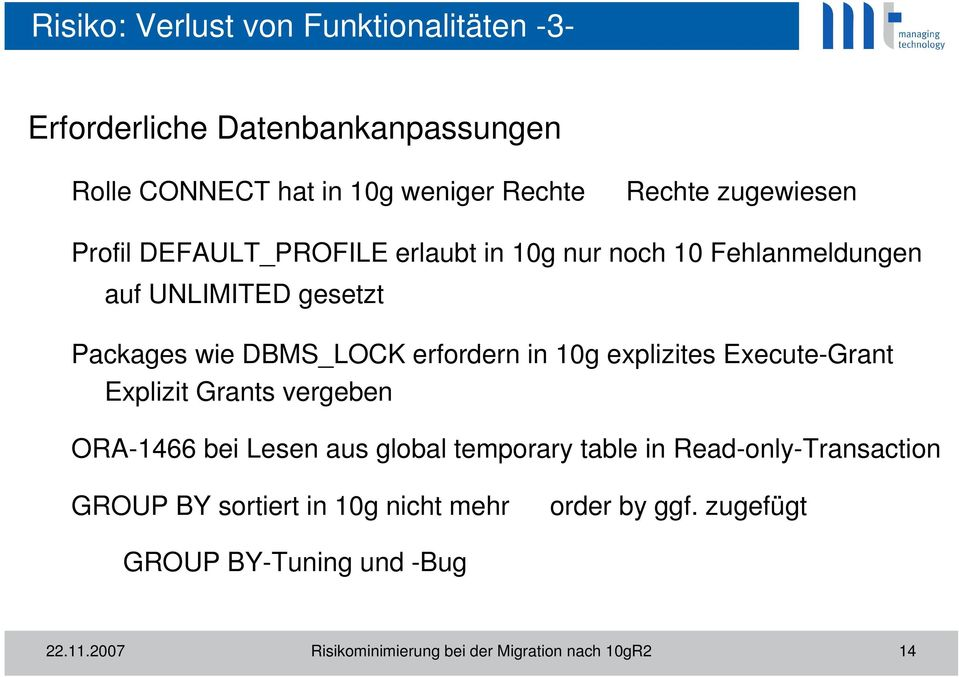 in 10g explizites Execute-Grant Explizit Grants vergeben ORA-1466 bei Lesen aus global temporary table in Read-only-Transaction