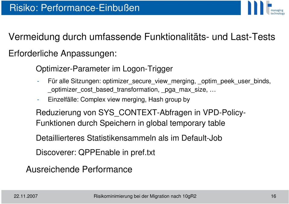 view merging, Hash group by Reduzierung von SYS_CONTEXT-Abfragen in VPD-Policy- Funktionen durch Speichern in global temporary table Detaillierteres