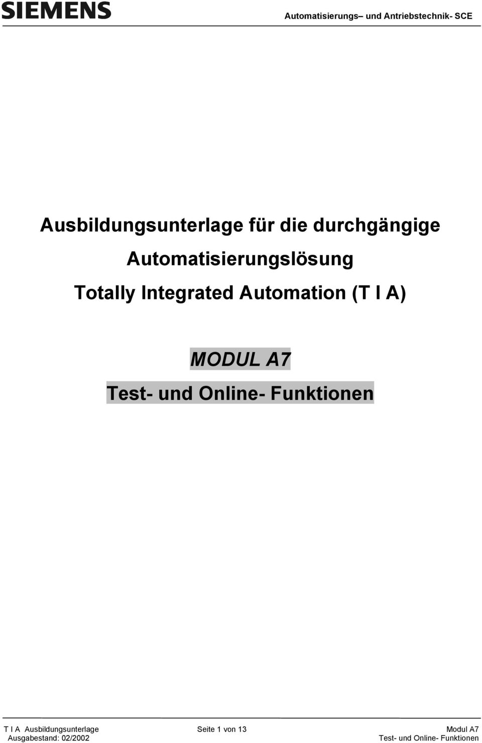 Totally Integrated Automation (T I A)