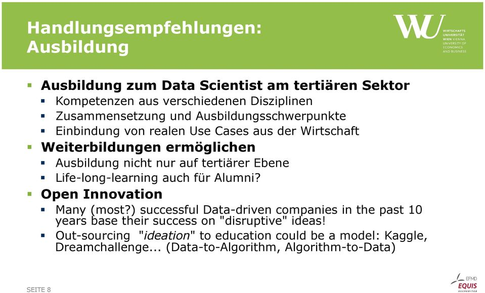 Ebene Life-long-learning auch für Alumni? Open Innovation Many (most?