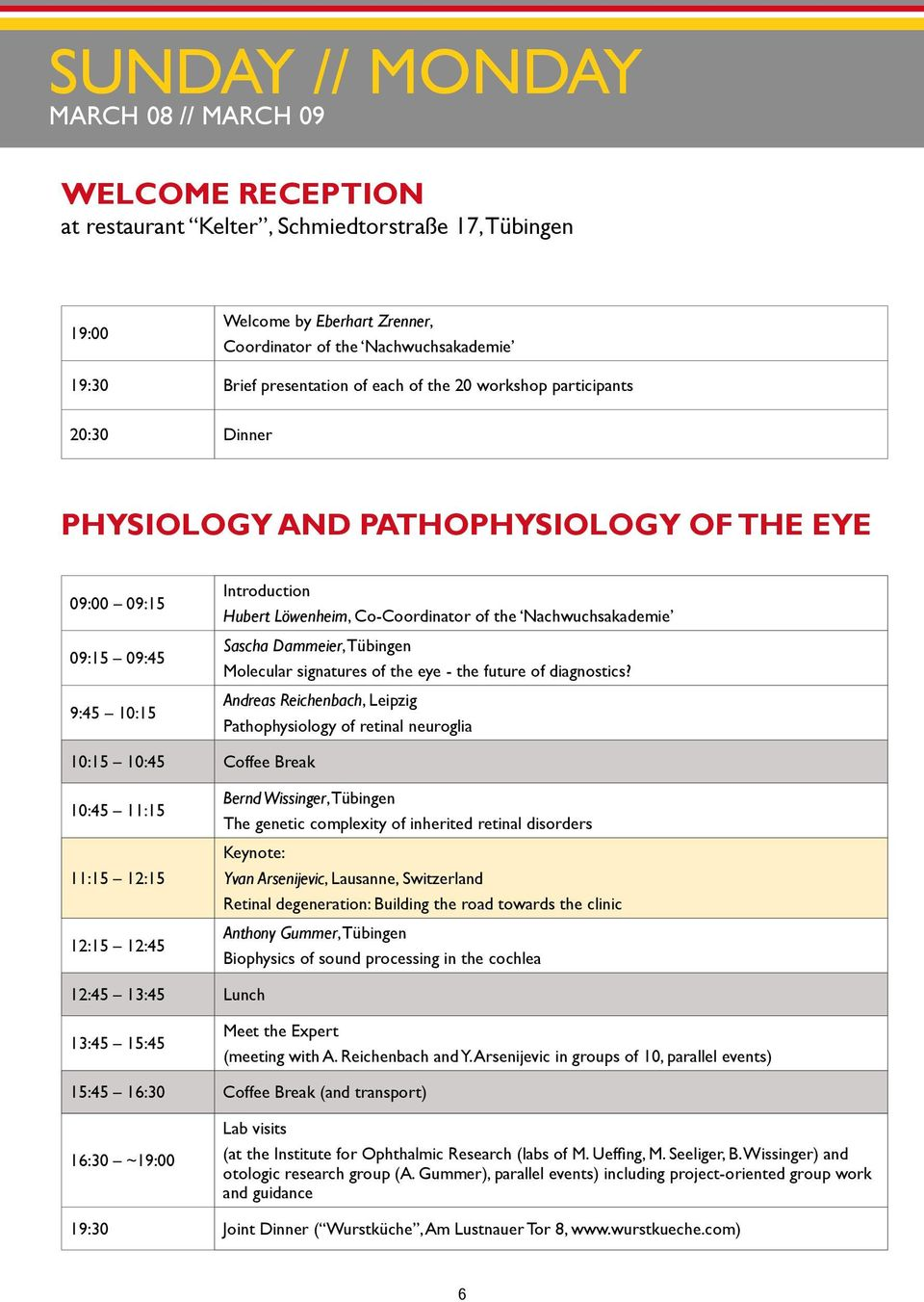 Nachwuchsakademie Sascha Dammeier, Tübingen Molecular signatures of the eye - the future of diagnostics?