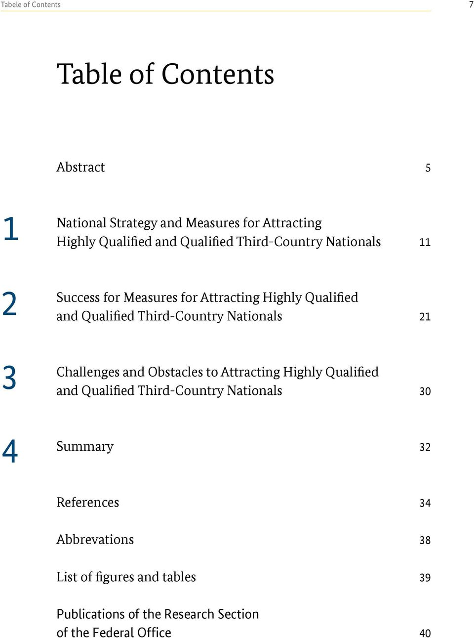 Nationals 21 3 Challenges and Obstacles to Attracting Highly Qualified and Qualified Third-Country Nationals 30 4 Summary