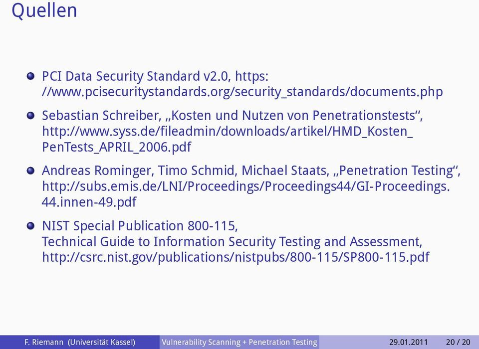 pdf Andreas Rominger, Timo Schmid, Michael Staats, Penetration Testing, http://subs.emis.de/lni/proceedings/proceedings44/gi-proceedings. 44.innen-49.