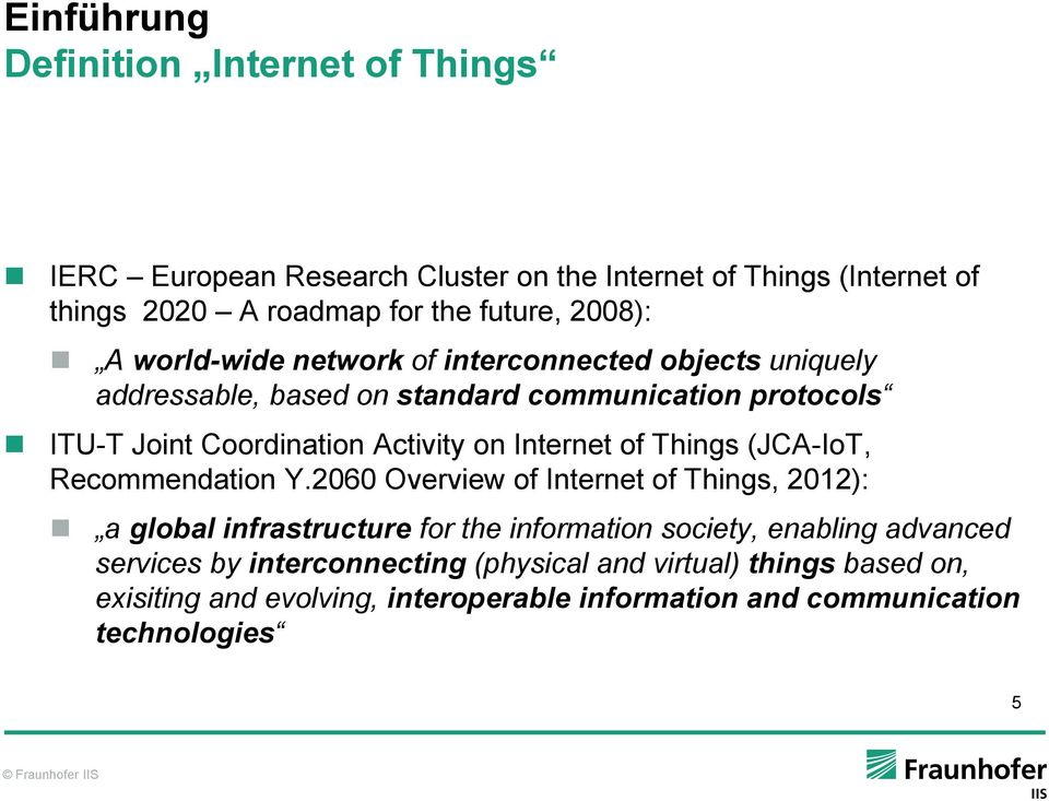 on Internet of Things (JCA-IoT, Recommendation Y.